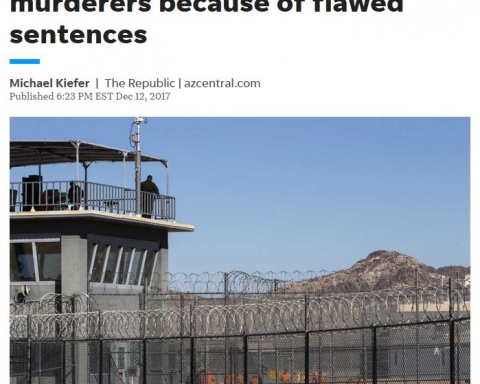 Parole possible for some Arizona murderers because of flawed sentences - Michael Kiefer AZ Republic